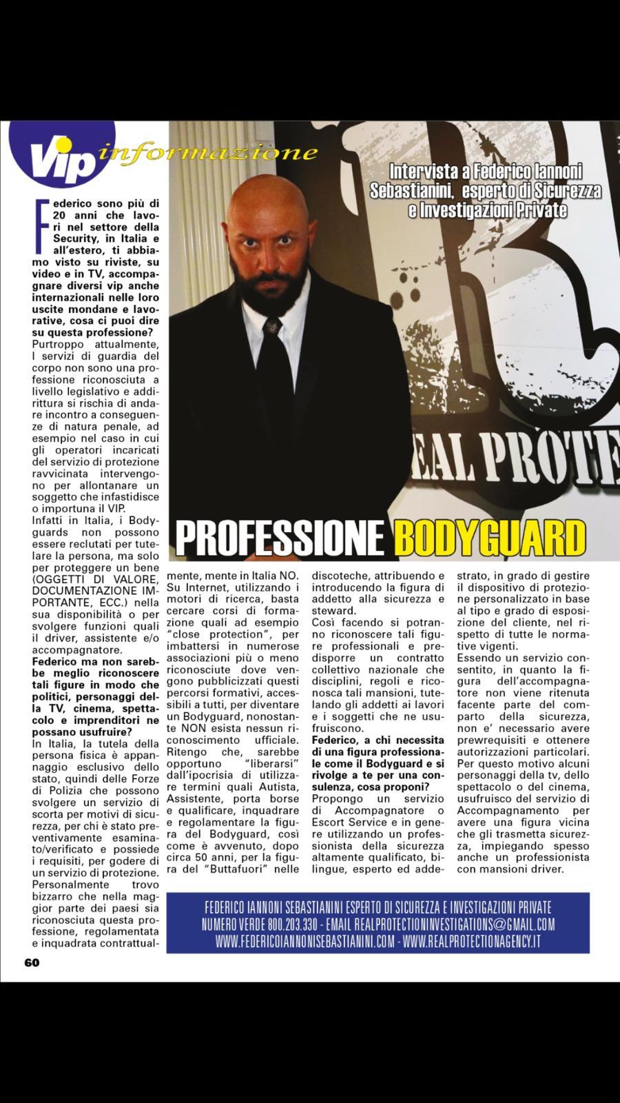 Intervista in anteprima, in uscita prevista per il 15 Ottobre, su mensile VIP, tematica trattata Professione Bodyguard