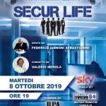 SECUR LIFE Puntate cinematografiche/serie TV e dibattito in studio Dal 24.09.2019 alle  h19 su  Sky n.821  e Canale Italia n.84 digitale